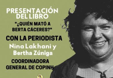 ¿Quién mató a Berta Cáceres?, el nuevo libro de la periodista Nina Lakhani